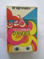 """MINI2020 RARE Année 1970 Littérature De """"filles"""" Melle AGE TENDRE / CES DIABLES D'ANGES Par BERNARD ESCHASSERIAUX , Liv - Altri"""