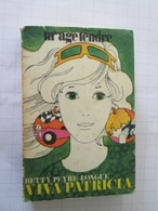 """MINI2020 RARE Année 1969 Littérature De """"filles"""" Melle AGE TENDRE / VIVA PATRICIA Par BETTY PEYRE-LONGUE  , Livre Petit - Altri"""