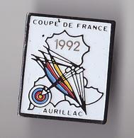 PIN'S THEME SPORT  TIR A L'ARC  CLUB DE AURILLAC  DANS LE CANTAL  COUPE DE FRANCE 1992 - Archery