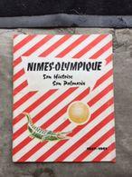 Nîmes-Olympique Son Histoire, Son Palmarès 1937-1961 - Books