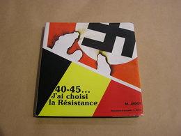 40-45 J'AI CHOISI LA RESISTANCE Ciney Guerre 40 45 A.S. Armée Secrète Sorinnes Sovet Dinant Buissonville SS Rexistes - Belgium