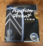 "RARE. Traction Citroën.  ""Le Grand Livre De La TRACTION AVANT 7-11-15-22 CV"".  Olivier De Serres. Superbe Livre. - Auto"