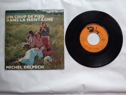 EP 45 T DELPECH LABEL BARCLAY 61730  UN COUP DE PIED DANS LA MONTAGNE - Disco & Pop