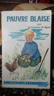 Pauvre Blaise ....  Comtesse De Ségur - Bücher, Zeitschriften, Comics