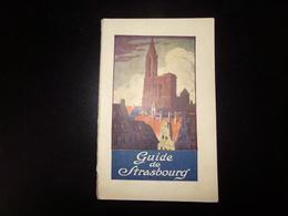 """Dépliant Touristique """" Guide De Strasbourg """" 1930 ( 132 Pages ) - Tourism Brochures"""
