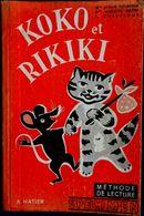Mme Fournier / Brière / Chauffour - KOKO Et RIKIKI - Méthode De Lecture - A. Hatier - ( 1954 ) . - 6-12 Jahre