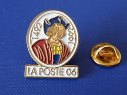 Pin's La Poste PTT - 06 Christophe Colomb - 1492 1992 - Alpes Maritimes Nice - France Télécom (QC56) - Mail Services