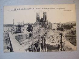 LA GRANDE GUERRE / PONT A MOUSSON BOMBARDE / LE PONT SAUTE / ANIMEE - Guerra 1914-18