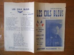 LES COLS BLEUS CHANSON PATRIOTIQUE PAR LE BRUYANT ALEXANDRE VENDUE AU PROFIT DE L'OEUVRE DES TRAINS DE BLESSES MILITAIRE - Spartiti