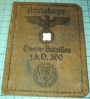 WW2 German Afrikakorps OasenBataillon  ID, Document Ausweis, Not Original (?) - 1939-45