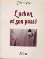 LUCHON ET SON PASSE - Languedoc-Roussillon
