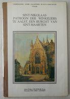 02 - AALST - Sint-Nikolaas Patroon Der Winkeliers Te Aalst, Een Burcht Van Sint-Maarten - Fritz Courteaux - Histoire