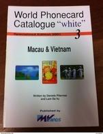 TELECARTE PHONECARD CATALOGUE N°3 MACAU & VIETNAM DE 2001 EN BON ÉTAT 32 PAGES - Phonecards