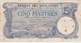 Billet De 5 Piastres De La Banque De L'indochine Du 18 Novembre 1916 RRR - Indochina