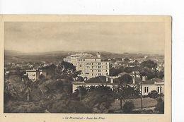 """3 CP Juan-les-Pins. Hôtel """"Le Provençal"""". Vue Générale, Entrée Vers Jardin Et Pinède Devant - Autres Communes"""
