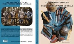 LES POIGNARDS FRANCAIS DE LA PREMIERE GUERRE MONDIALE (nouveau) - Armes Blanches