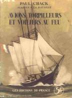 Guerre 1914-1918 - Paul Chack - Marins à La Bataille - Avions Torpilleurs Et Voiliers Au Feu - Ed De France 1938 - BE - Guerre 1914-18