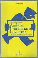 Libro Andare, Camminare, Lavorare - L'Italia Raccontata Dai Portalettere - Giornalismo