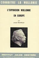 Connaître La Wallonie. Institut Jules Destrée. L'expansion Wallonne En Europe Par Joseph Delmelle - Histoire