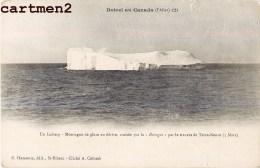 TERRE-NEUVE MISSION POLAIRE BOTREL AU CANADA UN ICEBERG MONTAGNE DE GLACE TERRA-NEUVA 1900 - Missions