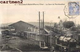 RARE CPA : LIANCOURT-SAINT-PIERRE LA GARE DE MARCHANDISES TRAIN LOCOMOTIVE 60 OISE - Liancourt