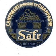 R 554 / ETIQUETTE DE FROMAGE  -  CAMEMBERT    SAFR   40 %  FAB. EN CHAMPAGNE - Fromage