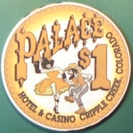 $1 Casino Chip. Palace, Cripple Creek, CO. G65. - Casino