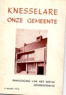 Brochure - Knesselare - Inhuldiging Nieuw Gemeentehuis - 4 Maart 1972 - Vieux Papiers