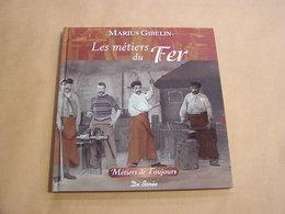 LES METIERS DU FER Outils Maréchal Ferrant Tailleur Pierre Ardoisier Verrier Fondeur Cloches Coutelier Charbon Vitrier - Bricolage / Tecnica