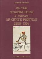 LIVRE  BEATRIX FORISSIER--25 Ans D'actualités à Travers La Carte Postale 1889-1914--voir 2 Scans - Livres
