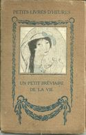 Petits Livres D'Heures - E. Figuière - Un Petit Bréviaire De La Vie - Illustrations De Marie LAURENCIN - Books, Magazines, Comics
