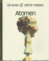 ATOMEN - DE HAAN GROTE THEMA'S - UNIEBOEK1e DRUK 1977 - Books, Magazines, Comics