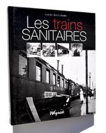 Les Trains Sanitaires & L'histoire Du Motor-Corps - Lucien Guillaume (Weyrich, 2010) / Guerre 14-18, 40-45, Croix-Rouge - Chemin De Fer & Tramway