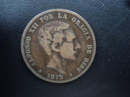 ESPAGNE : 10 CENTIMOS  1879 OM   KM 675    TB+ - [ 1] …-1931 : Royaume