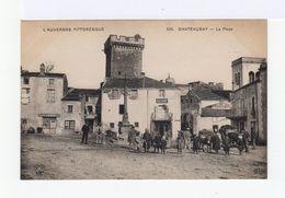 L'Auvergne Pittoresque. N°529.  Chateaugay. La Place. Epicerie. Restaurant. Attelages. (2650) - France