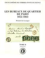 PARIS - BUREAUX DE QUARTIER - 1852-1863 - ACADEMIE DE PHILATELIE /1993  CATALOGUE DE 144 PAGES (ref CAT91) - Catalogues De Cotation