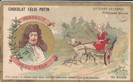 CHROMO--chocolat FELIX POTIN--perrault--peau D'âne--( Auteurs Célébres )-voir 2 Scans - Félix Potin