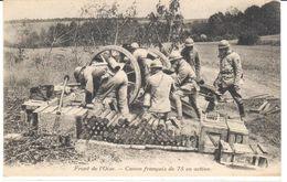 POSTAL   FRONT (BATALLA) DE L'OISE-1916- -FRANCIA -CANON FRANÇAISE DE 75 EN ACTION - Otros Municipios