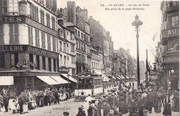 Le Havre - La Rue De Paris Vue Prise De La Place Richelieu - Envoyée En 1909 - Tram - Andere