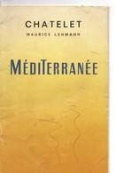 """Programme Théatre Du Chatelet (1955) """"Méditerranée"""", Tino Rossi, Francis Lopez, état Médiocre, Voir Scan - Autres"""