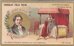 CHROMO--RARE---chocolat FELIX POTIN--casimir Delavigne--les Enfants D'édouard---( Auteurs Célébres )-voir 2 Scans - Félix Potin