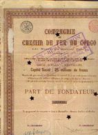 (BRUXELLES) « Compagnie Du Chemin De Fer Du CONGO SA» - Capital : 25.000.000 Fr – Part De Fondateur - Chemin De Fer & Tramway