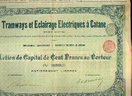 (BRUXELLES) « Tramways Et éclairage électriques à CATANE » – Action De Capital De 100 Francs - Chemin De Fer & Tramway