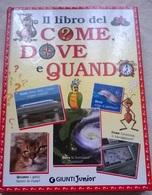 IL LIBRO DEL COME, DOVE E QUANDO GIUNTI JUNIOR 2007 - Enfants
