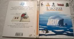L'ACQUA ILL. DA PM VALAT ED. E. ELLE UN LIBRO DA SCOBRIRE 1^EDIZ. 1991 - Enfants