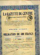 (LA LOUVIERE) « La Gazette Du CENTRE SA» - Obligation De 500 Francs - Shareholdings