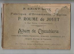 ALBUM DE CHASUBLERIE  A SAINT LOUIS   FABRIQUE ORNEMENTS EGLISE     P. ROUME DE JOYET   SOMMAIRE SUR SCAN - Religion
