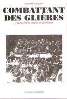 COMBATTANT DES GLIERES RECIT FRANC TIREUR PARTISAN FTP RESISTANCE MAQUIS LIBERATION SAVOIE - Livres