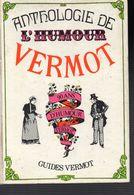 VERMOT- ANTHOLOGIE DE L'HUMOUR - 90 Ans D'humour - Books, Magazines, Comics