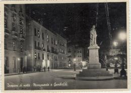 TRAPANI  Di Notte - Monumento A Garibaldi  (1955) - Vera Fotografia - Trapani